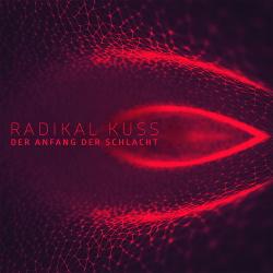 Radikal Kuss - Der Anfang Der Schlacht (EP) (2018)