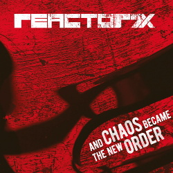 Reactor7x - And Chaos Became The New Order (EP) (2018)