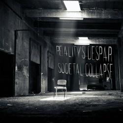 Reality's Despair - Societal Collapse (2018)