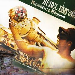 Rebel Empire - Movimiento Máquina: International Brotherhood Of Machines (2017)