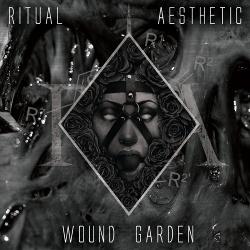 Ritual Aesthetic - Wound Garden (2018)