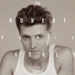 Robert Görl (DAF) - The Paris Tapes (2018)