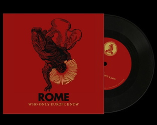 Rome - Who Only Europe Know (Limited Edition 7