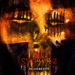 STIGMATROZ - Incandescente (2017)