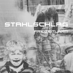 Stahlschlag - Freizeitlarm (2018)