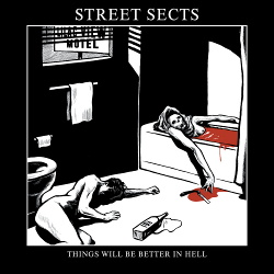 Street Sects - Things Will Be Better In Hell (Single) (2018)