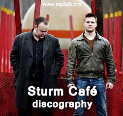 Sturm Café Discography