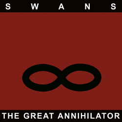 Swans - The Great Annihilator - Drainland (2CD) (2017)