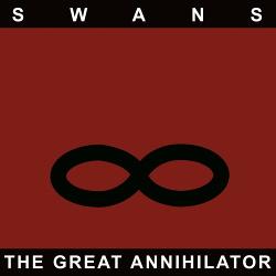 Swans - The Great Annihilator - Drainland (2CD) (2017)