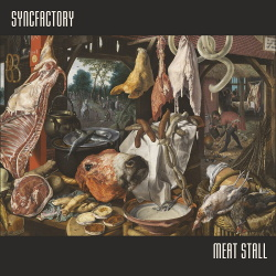 Syncfactory - Meat Stall (2018)