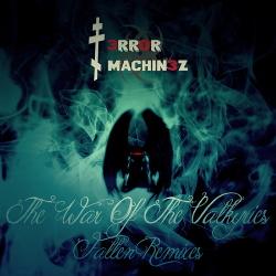 T-Error Machinez - The War Of The Valkyries Fallen Remixes (2018)