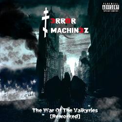 T-Error Machinez - The War Of The Valkyries (Reworked) (2018)