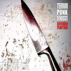 Terror Punk Syndicate - Extended Playtime (2007)