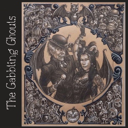 The Gabbling Ghouls - A Gothling's Gathering of Gabbling Ghouls (2018)