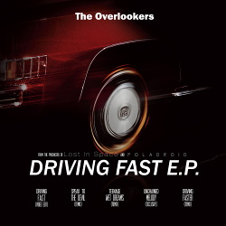 The Overlookers - Driving Fast (EP) (2018)