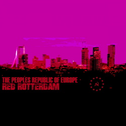 The Peoples Republic Of Europe - Red Rotterdam (2018)