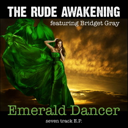 The Rude Awakening feat. Bridget Gray - Emerald Dancer (EP) (2018)