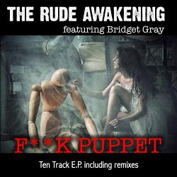 The Rude Awakening feat. Bridget Gray - Fuck Puppet (EP) (2018)
