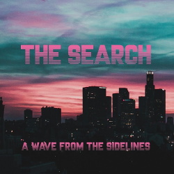 The Search - A Wave from the Sidelines (2018)
