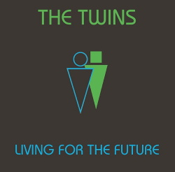 The Twins - Living for the Future (2018)