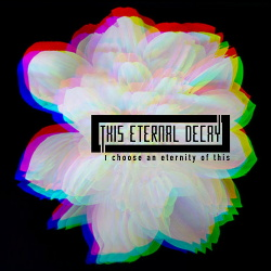 This Eternal Decay - I Choose An Eternity Of This (2018)