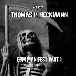 Thomas P. Heckmann - EBM Manifest Part 1 (2018)
