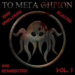 To Mega Therion - Rare, Unreleased, Rejected, And Resurrected Vol. 1 (2018)