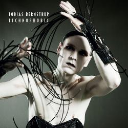 Tobias Bernstrup - Technophobic (Limited Edition) (2018)