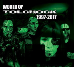 Tolchock - World Of Tolchock 1997-2017 (2018)
