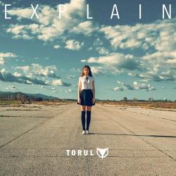 Torul - Explain (Single) (2018)