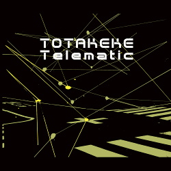 Totakeke - Telematic (2018)