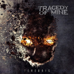 Tragedy of Mine - Tenebris (2018)