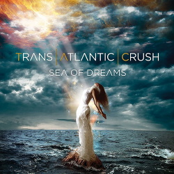 Trans Atlantic Crush - Sea Of Dreams (2018)