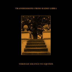Transimissions From Radio Libra - Through Solstice To Equinox (2018)