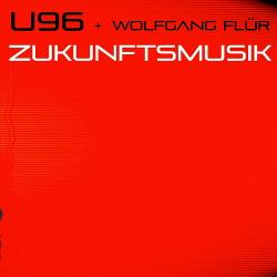 U96 + Wolfgang Flür - Zukunftsmusik (2018)