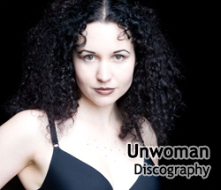 Unwoman Discography 1999-2018