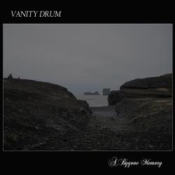 Vanity Drum - A Bygone Memory (2018)