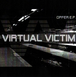 Virtual Victim - Opfer (CDR EP) (2006)