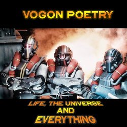 Vogon Poetry - Life, The Universe And Everything (2018)