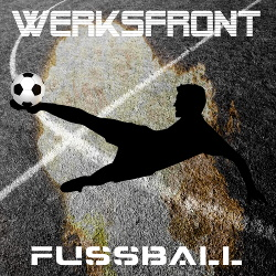Werksfront - Fussball (Single) (2018)