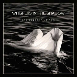 Whispers In The Shadow - The Urgency of Now (2018)