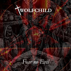 Wolfchild - Fear No Evil (2018)