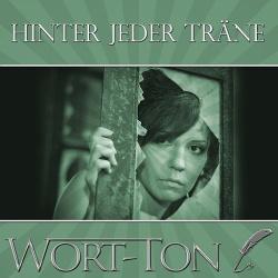 Wort-Ton - Hinter Jeder Träne (EP) (2018)
