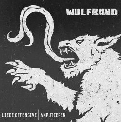 Wulfband - Liebe Offensive / Amputieren (Single) (2018)