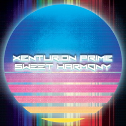 Xenturion Prime - Sweet Harmony (Single) (2018)