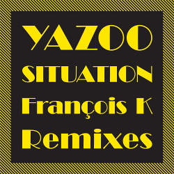 Yazoo - Situation (The Francois K Remixes) (2018)