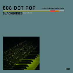 808 DOT POP - Blackbodies (pulsation) EP (2019)