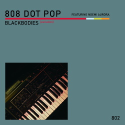 808 DOT POP - Blackbodies (variation) EP (2019)