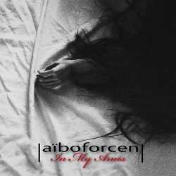 Aiboforcen - In My Arms EP (2019)