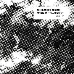 Alessandro Adriani - Montagne Trasparenti (2019)